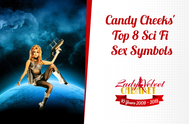 Candy Cheeks' Top 8 Sci Fi Sex Symbols