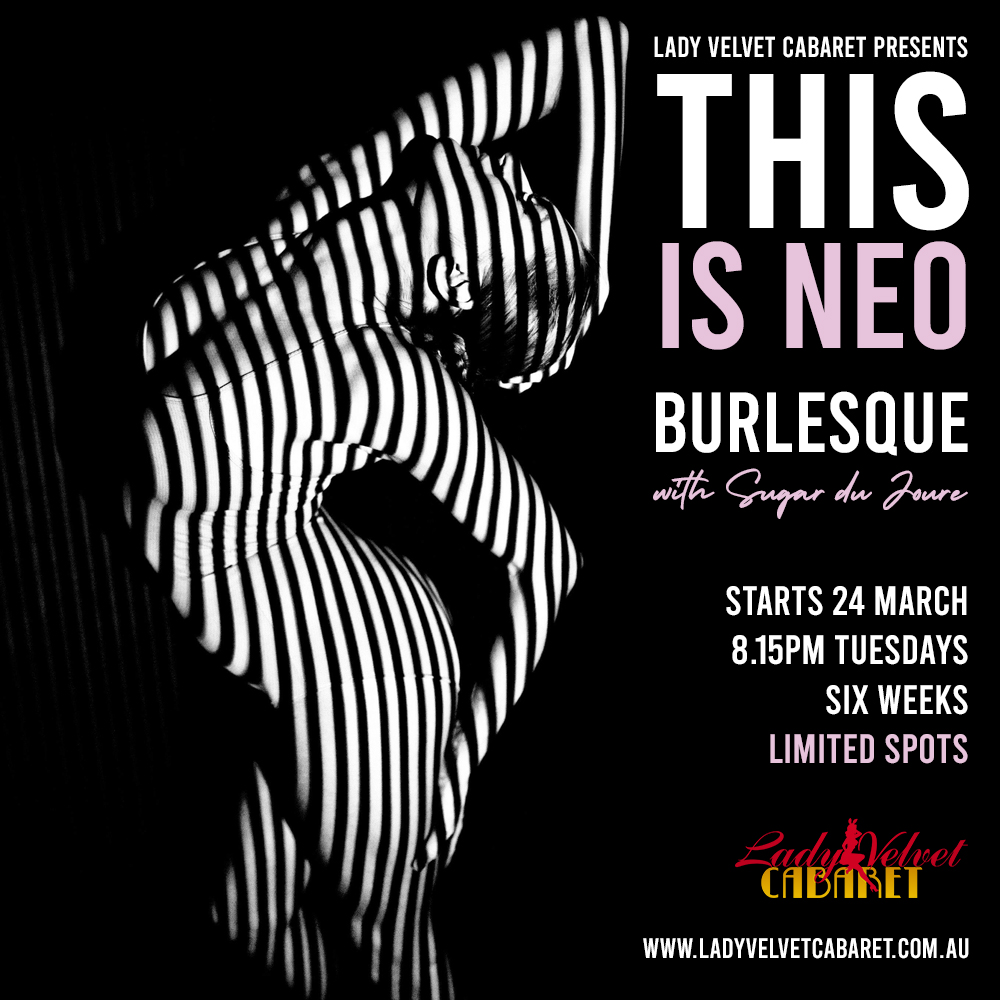 THIS IS NEO BURLESQUE Six Week Course with Sugar du Joure